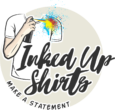 Inked Up Shirts